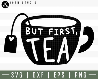 But first tea SVG | M30F2 Craft House SVG - SVG files for Cricut and Silhouette