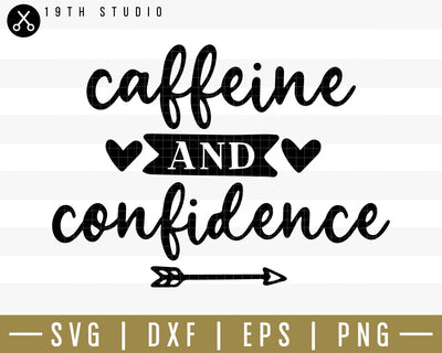 Caffeine and confidence SVG | M34F4 Craft House SVG - SVG files for Cricut and Silhouette
