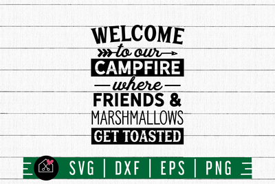 Camping SVG file | Welcome to our campfire SVG Craft House SVG - SVG files for Cricut and Silhouette
