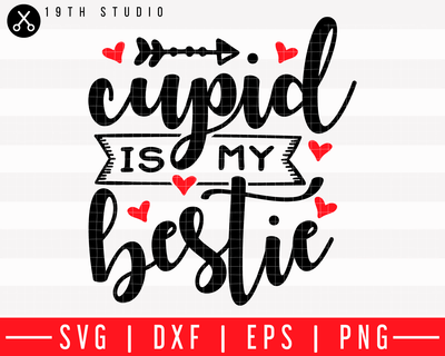 Cupid is my bestie 2 SVG | M43F6 Craft House SVG - SVG files for Cricut and Silhouette