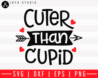 Cuter than cupid SVG | M43F9 Craft House SVG - SVG files for Cricut and Silhouette