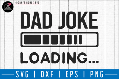 Dad joke loading SVG | M50F | Dad SVG cut file Craft House SVG - SVG files for Cricut and Silhouette