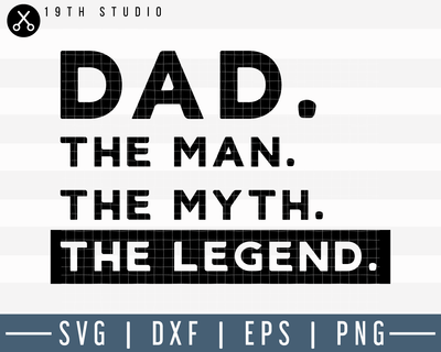 Dad The Man The Myth The Legend SVG | M8F6 Craft House SVG - SVG files for Cricut and Silhouette