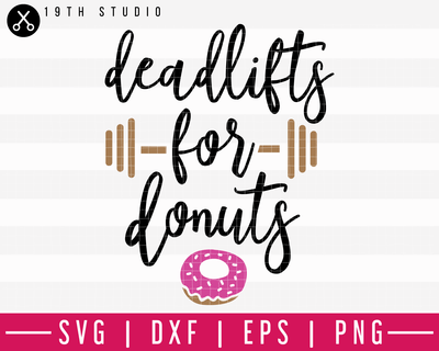 Deadlifts for donuts SVG | A Gym SVG cut file| M44F Craft House SVG - SVG files for Cricut and Silhouette