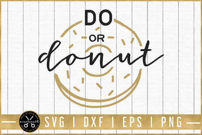 Do or donut SVG | M51F | Motivational SVG cut file Craft House SVG - SVG files for Cricut and Silhouette