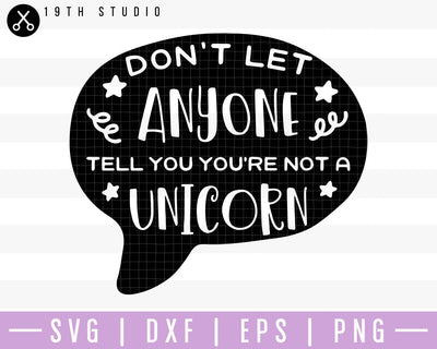 Don't let anyone tell you you're not a unicorn SVG | M41F5 Craft House SVG - SVG files for Cricut and Silhouette