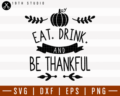 Eat Drink And Be Thankful SVG | M6F2 Craft House SVG - SVG files for Cricut and Silhouette