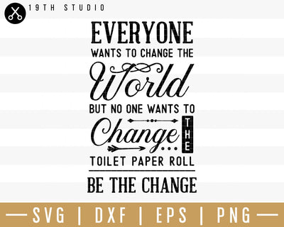 Everyone wants to change the world but no one SVG | M32F2 Craft House SVG - SVG files for Cricut and Silhouette