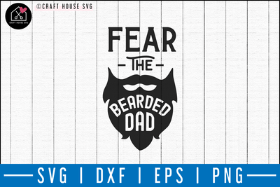 Fear the bearded dad SVG | M50F | Dad SVG cut file Craft House SVG - SVG files for Cricut and Silhouette