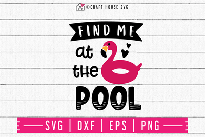 Find me at the pool SVG | M48F | A Summer SVG cut file Craft House SVG - SVG files for Cricut and Silhouette