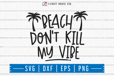FREE Beach don't kill my vibe SVG Summer SVG | FB93 Craft House SVG - SVG files for Cricut and Silhouette