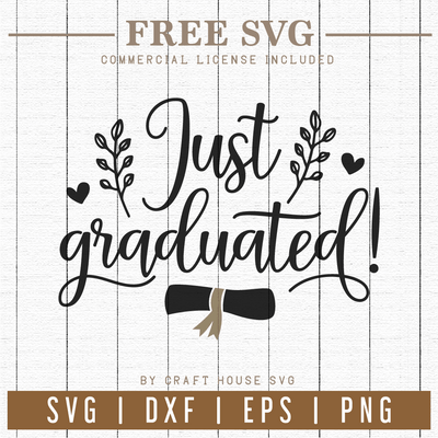 Free Just Graduated SVG Graduation SVG | FB74 Craft House SVG - SVG files for Cricut and Silhouette
