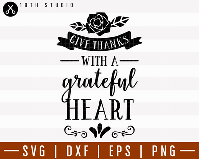 Give Thanks With A Grateful Heart SVG | M6F3 Craft House SVG - SVG files for Cricut and Silhouette