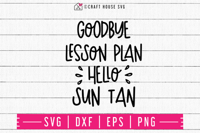 Goodbye lesson plan hello sun tan SVG | M48F | A Summer SVG cut file Craft House SVG - SVG files for Cricut and Silhouette