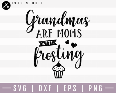 Grandmas Are Moms With Frosting SVG | M15F9 Craft House SVG - SVG files for Cricut and Silhouette