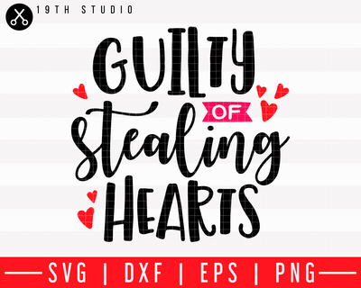 Guilty of stealing hearts SVG | M43F14 Craft House SVG - SVG files for Cricut and Silhouette