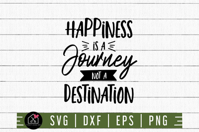 Happiness Is A Journey Not A Destination SVG | M3F8 Craft House SVG - SVG files for Cricut and Silhouette
