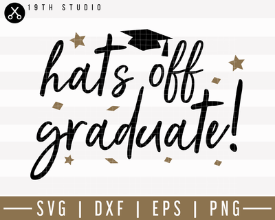 Hats off graduate SVG | M24F3 Craft House SVG - SVG files for Cricut and Silhouette