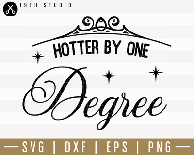 Hotter By One Degree SVG | M24F4 Craft House SVG - SVG files for Cricut and Silhouette