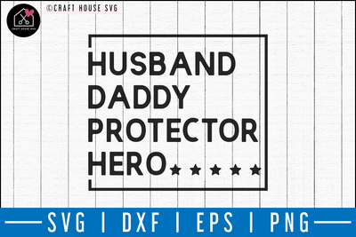 Husband daddy protector hero SVG | M50F | Dad SVG cut file Craft House SVG - SVG files for Cricut and Silhouette