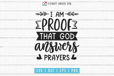 I am proof that god answers prayers SVG | M53F Craft House SVG - SVG files for Cricut and Silhouette