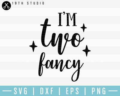 I Am Two Fancy SVG | M17F5 Craft House SVG - SVG files for Cricut and Silhouette