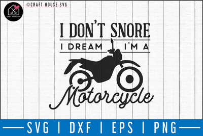 I don't snore I dream I'm a motorcycle SVG | M50F | Dad SVG cut file Craft House SVG - SVG files for Cricut and Silhouette