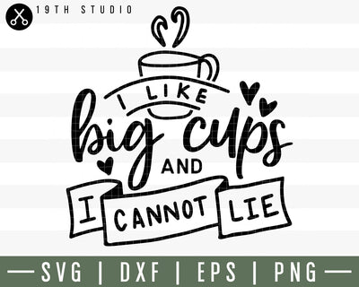 I like big cups and I cannot lie SVG | M30F9 Craft House SVG - SVG files for Cricut and Silhouette