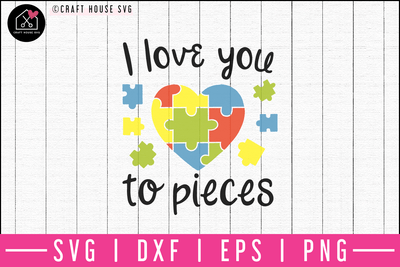 I love you to pieces SVG | M52F Craft House SVG - SVG files for Cricut and Silhouette