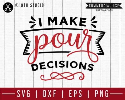 I make pour decisions SVG | M47F | A Wine SVG cut file Craft House SVG - SVG files for Cricut and Silhouette