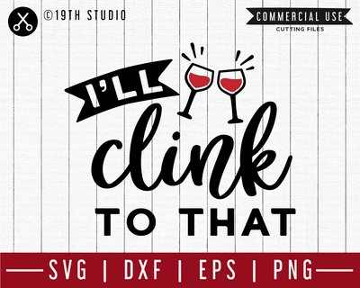 I will clink to that SVG | M47F | A Wine SVG cut file Craft House SVG - SVG files for Cricut and Silhouette