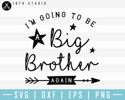 Im Going To Be A Big Brother Again SVG | M17F7 Craft House SVG - SVG files for Cricut and Silhouette