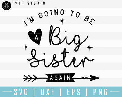 Im Going To Be A Big Sister Again SVG | M17F9 Craft House SVG - SVG files for Cricut and Silhouette