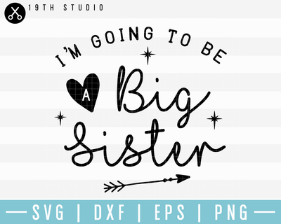 Im Going To Be A Big Sister SVG | M17F8 Craft House SVG - SVG files for Cricut and Silhouette