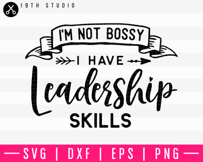 I'm not bossy I have leadership skills SVG | M10F7 Craft House SVG - SVG files for Cricut and Silhouette