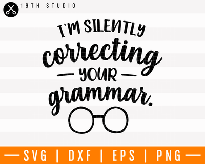 I'm silently correcting your grammar SVG | M4F11 Craft House SVG - SVG files for Cricut and Silhouette