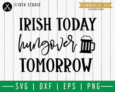 Irish today hungover tomorrow SVG | A St. Patrick's Day SVG cut file M45F Craft House SVG - SVG files for Cricut and Silhouette