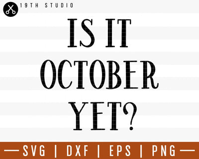 Is it october yet SVG | M29F9 Craft House SVG - SVG files for Cricut and Silhouette