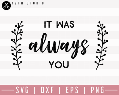 It Was Always You 2 SVG | M27F14 Craft House SVG - SVG files for Cricut and Silhouette