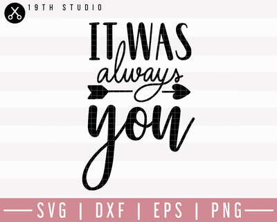 It Was Always You SVG | M27F15 Craft House SVG - SVG files for Cricut and Silhouette