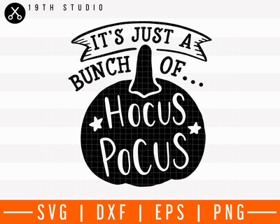 It's just a bunch of hocus pocus SVG | M28F8 Craft House SVG - SVG files for Cricut and Silhouette