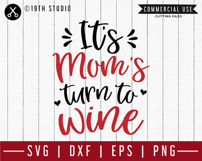 It's mom's turn to wine SVG | M47F | A Wine SVG cut file Craft House SVG - SVG files for Cricut and Silhouette