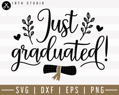 Just graduated SVG | M24F5 Craft House SVG - SVG files for Cricut and Silhouette