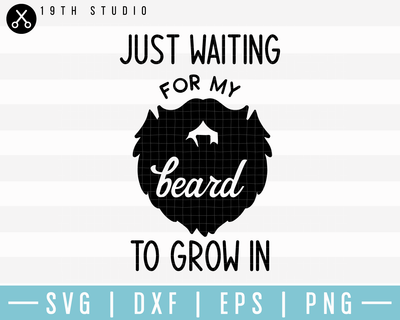 Just Waiting For My Beard To Grow In SVG | M17F11 Craft House SVG - SVG files for Cricut and Silhouette