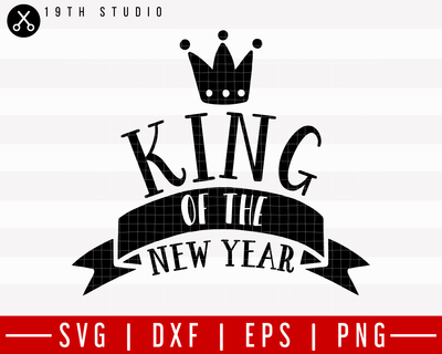 King of the New Year SVG | M21F32 Craft House SVG - SVG files for Cricut and Silhouette