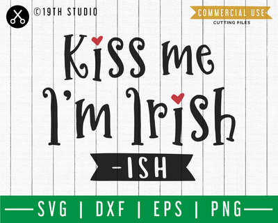 Kiss me I'm Irish ish SVG | A St. Patrick's Day SVG cut file M45F Craft House SVG - SVG files for Cricut and Silhouette