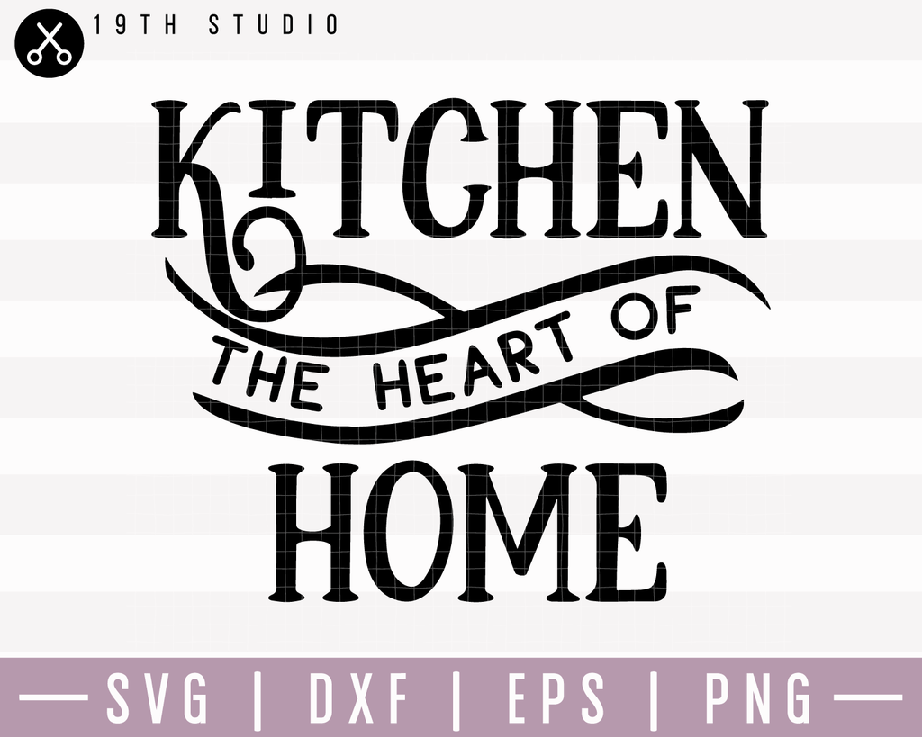 Kitchen The Heart Of Home Svg M22f10 Craft House