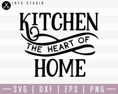 Kitchen The Heart Of Home SVG | M22F10 Craft House SVG - SVG files for Cricut and Silhouette