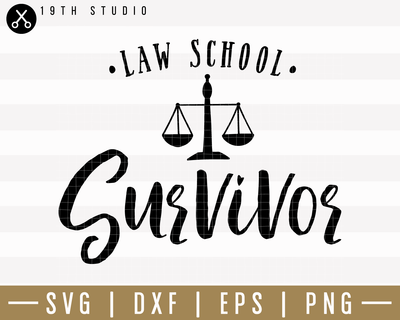 Law School Survivor SVG | M24F7 Craft House SVG - SVG files for Cricut and Silhouette