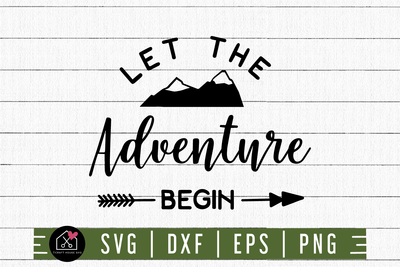 Let The Adventure Begin SVG | M3F13 Craft House SVG - SVG files for Cricut and Silhouette